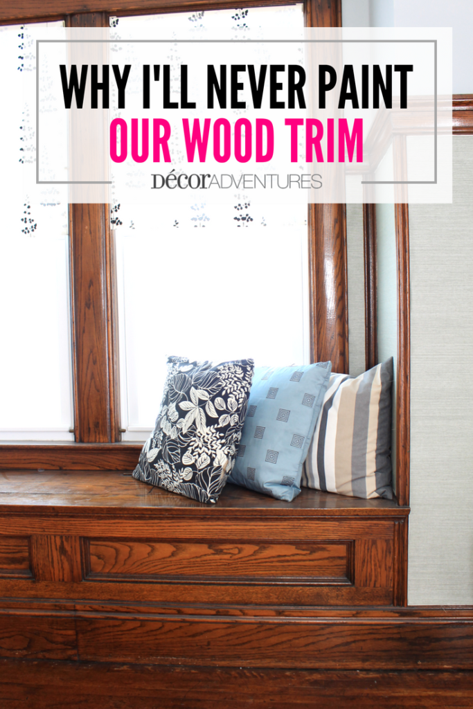 Why Iu0027ll Never Paint our Wood Trim