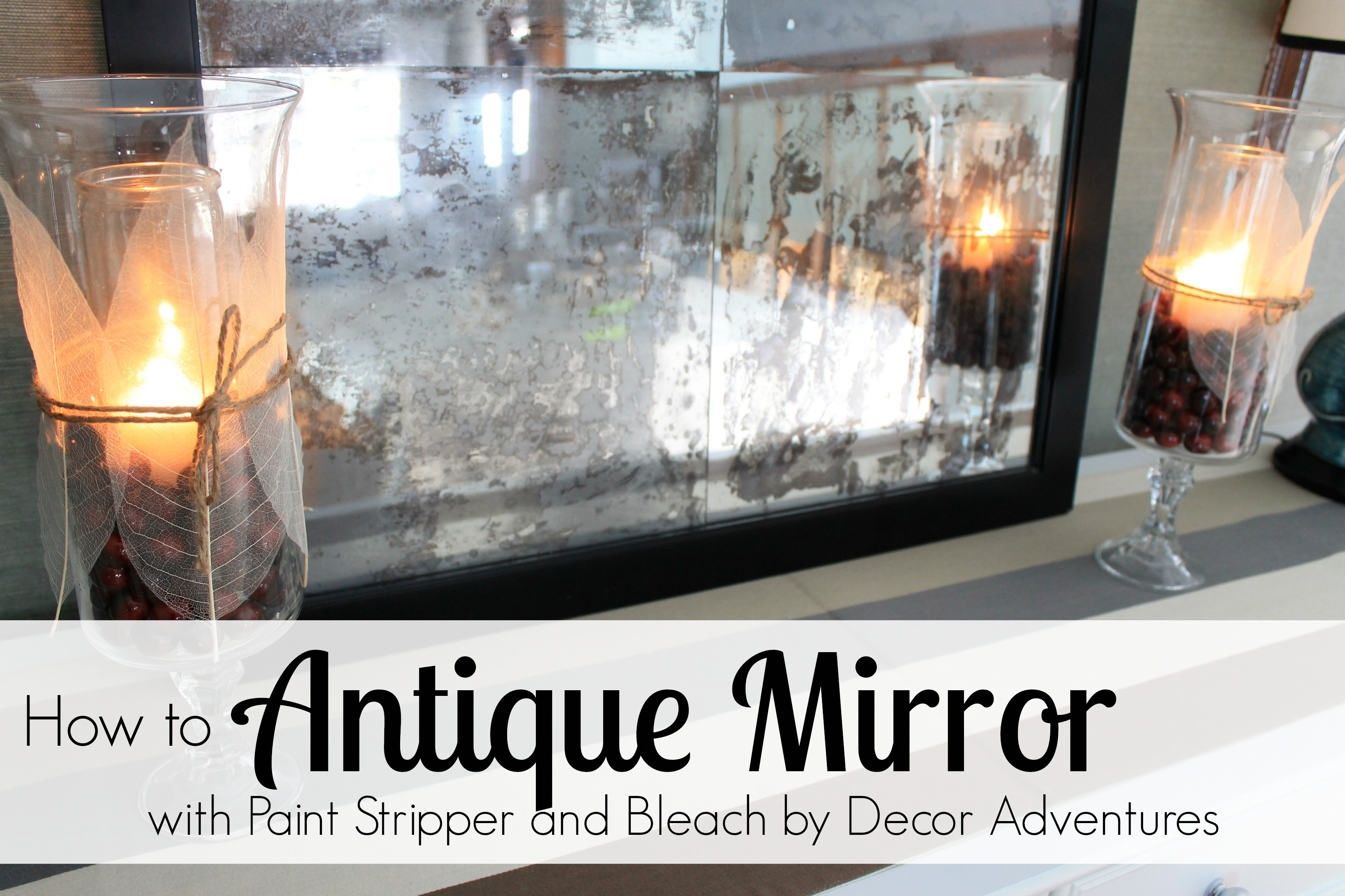 how to antique mirror using paint stripper and bleach decor adventures. Black Bedroom Furniture Sets. Home Design Ideas