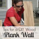 Plank Wall DIY Tips + Bathroom Updates