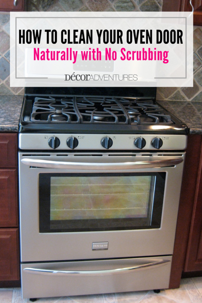 How to Clean Your Oven Door Naturally & How to Clean Your Oven Door Naturally + Free Checklist » Decor ...