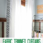 Fabric Trimmed Curtains + The Final Dining Room Project