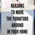 5 Reasons to Move the Furniture Around in Your Home