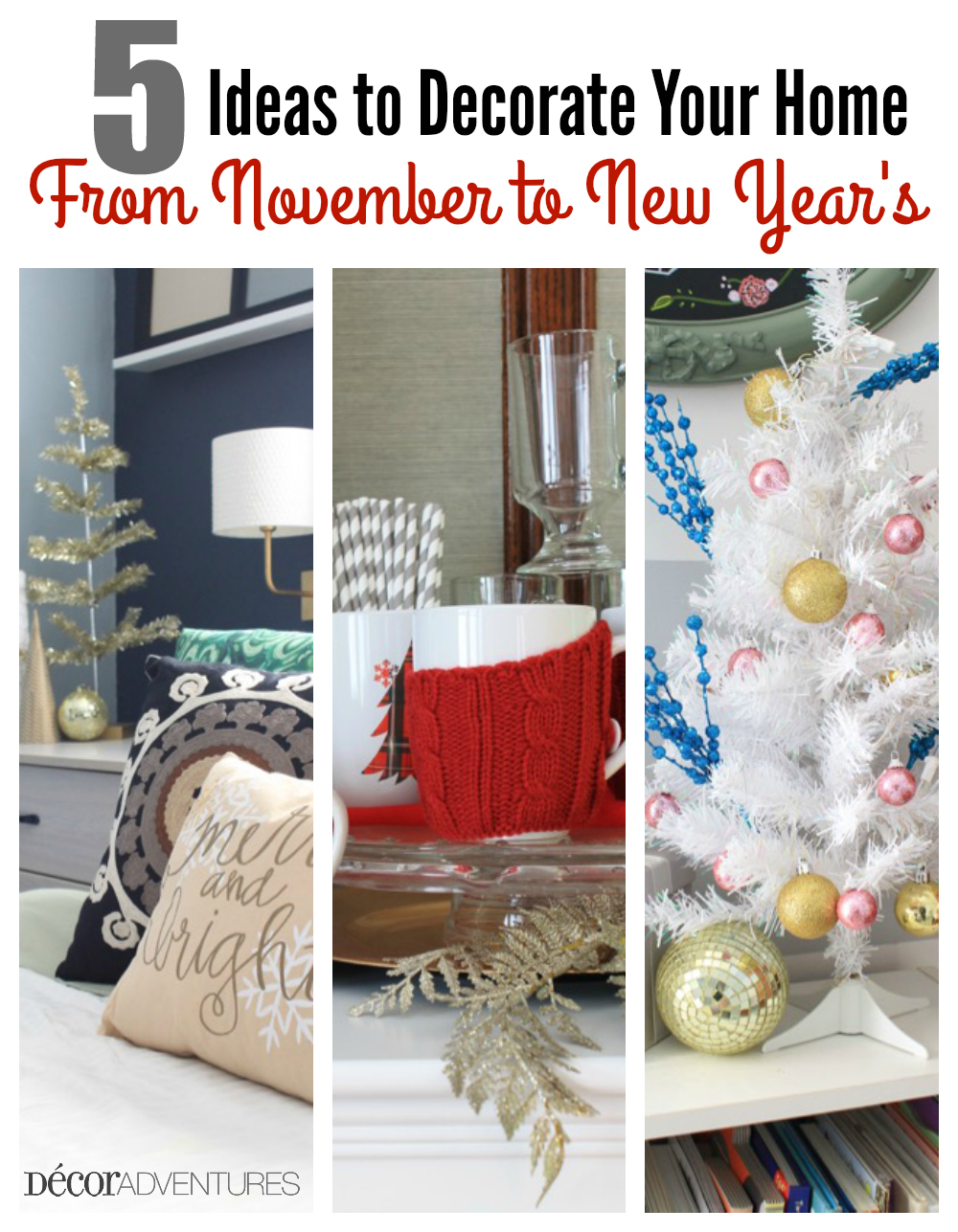 Five Ideas to Decorate Your Home for the Holidays » Decor Adventures