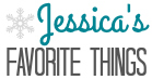 Jessica's Favorite Things